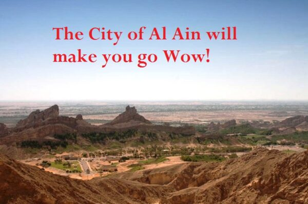 The City of Al Ain will make you go Wow!