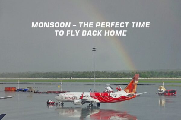 Monsoon – The Perfect Time to Fly Back Home